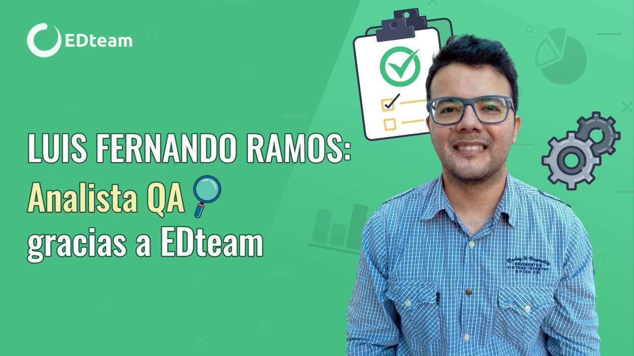 Luis Fernando Ramos: Analista QA gracias a EDteam