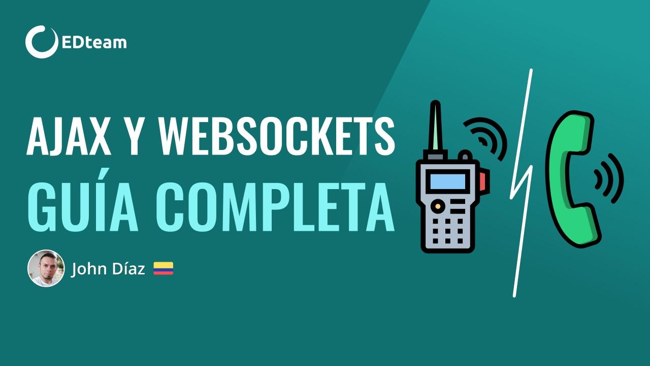 Ajax y Websockets guía completa