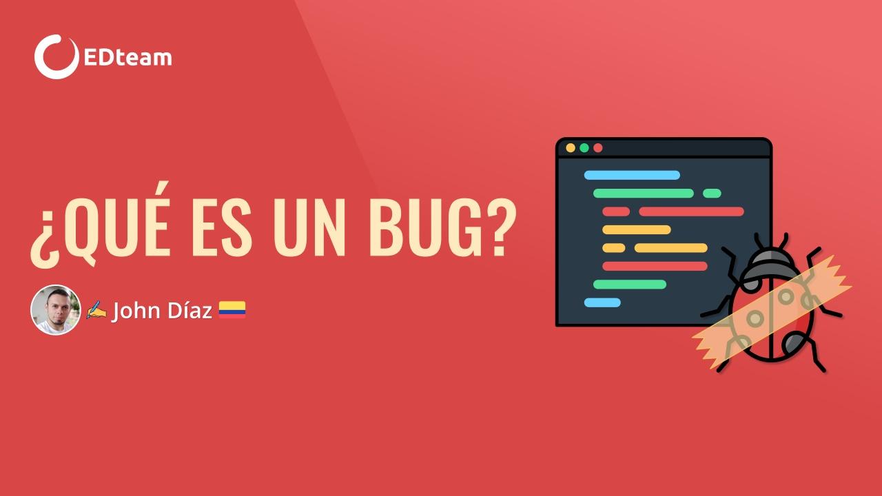 🐞 ¿Qué es un Bug?