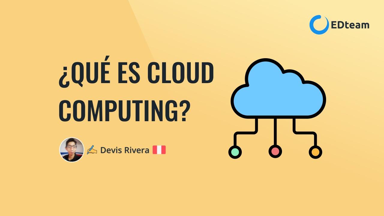 ¿Qué es la nube (Cloud Computing)?