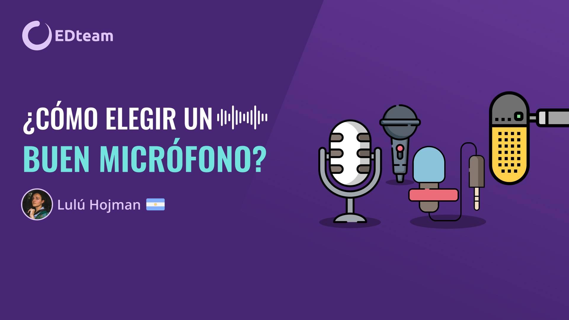 ¿Cómo elegir un buen micrófono para grabar clases o podcast?