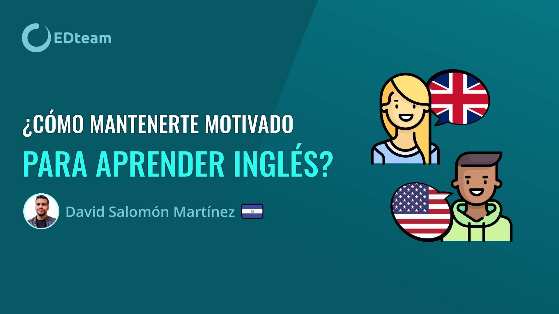 ¿Cómo mantenerte motivado para aprender Inglés?