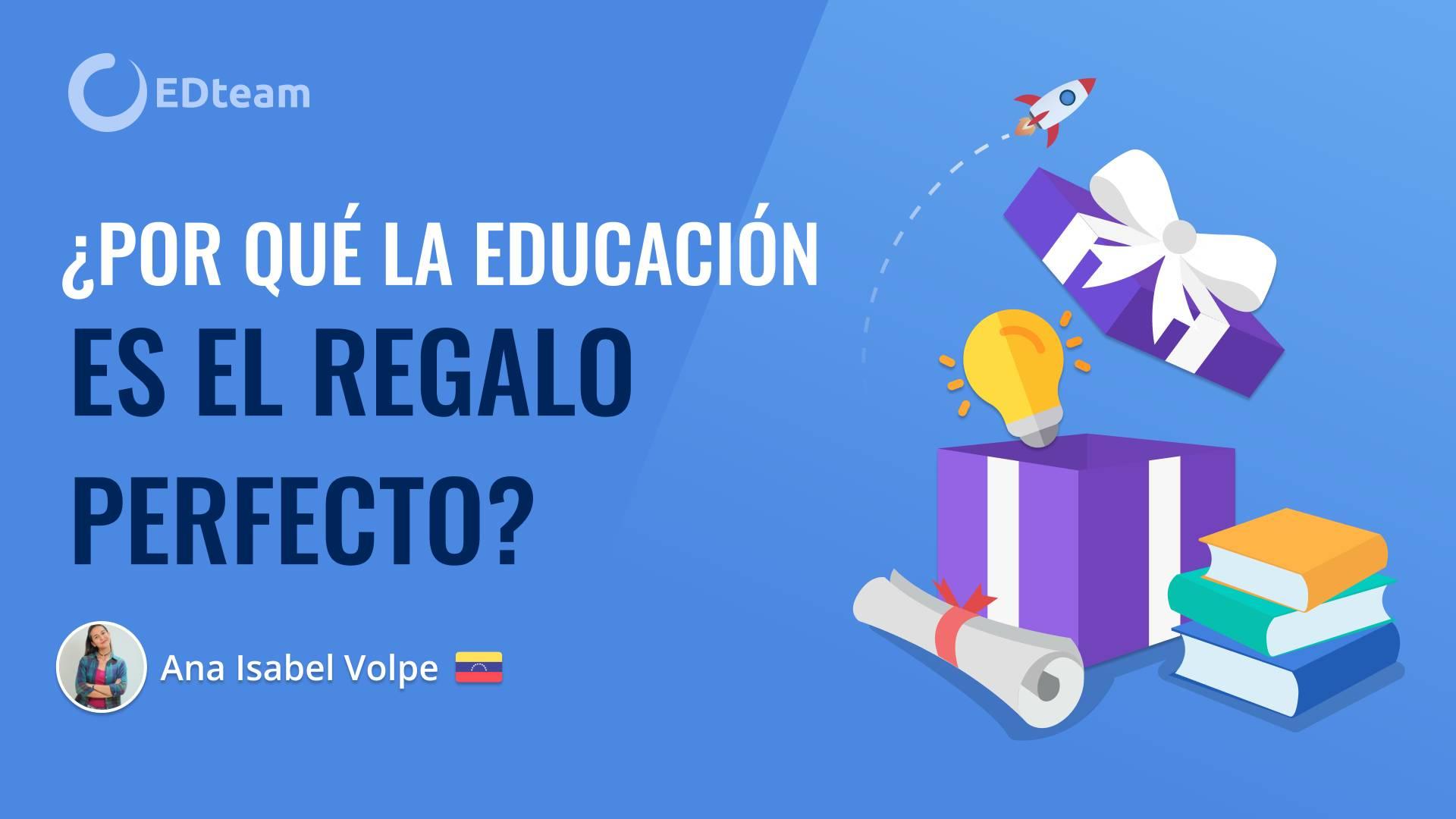 ¿Por qué la educación es el regalo perfecto?