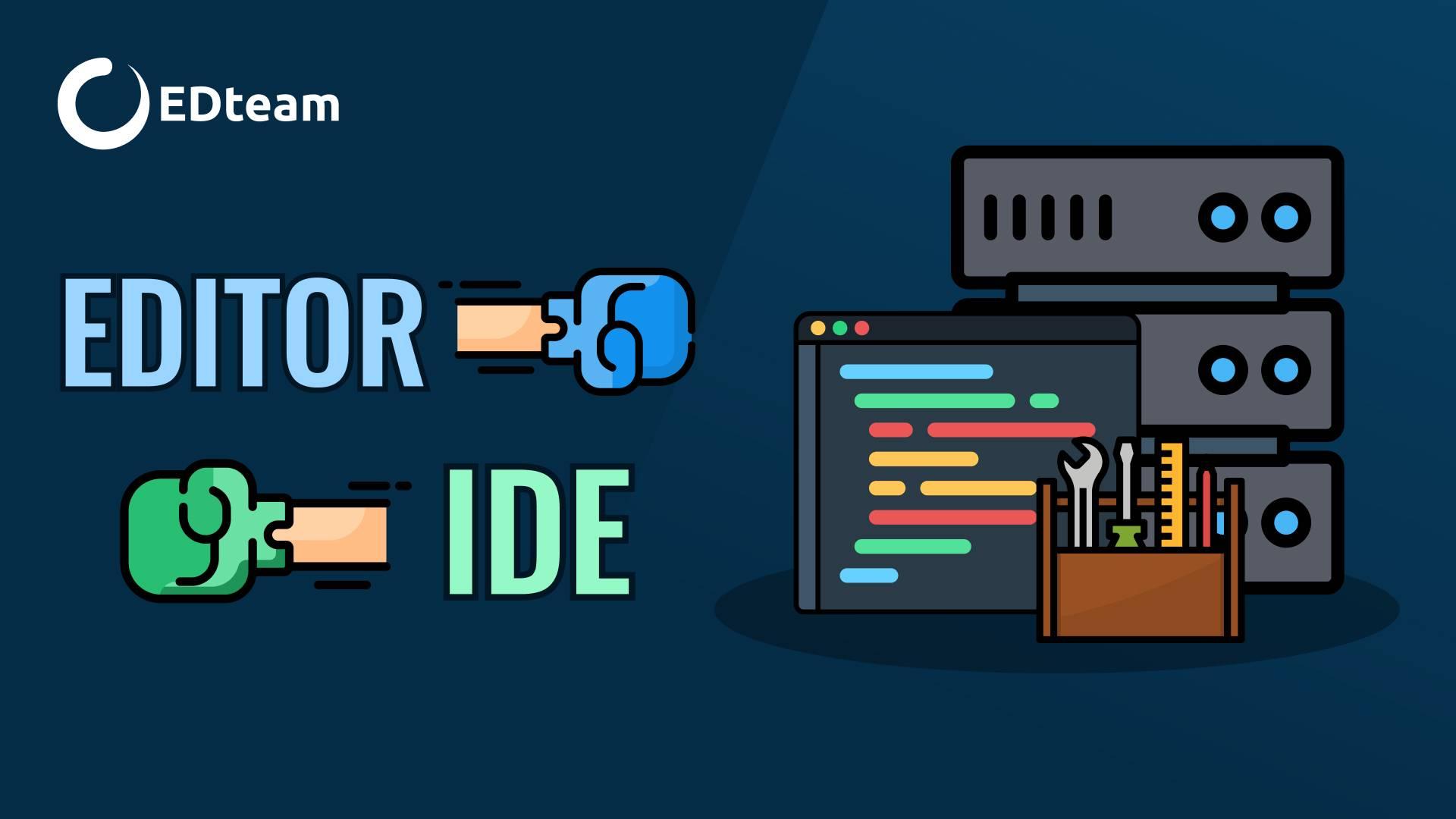 🥊 Editor vs IDE. ¿Qué usar para programar?