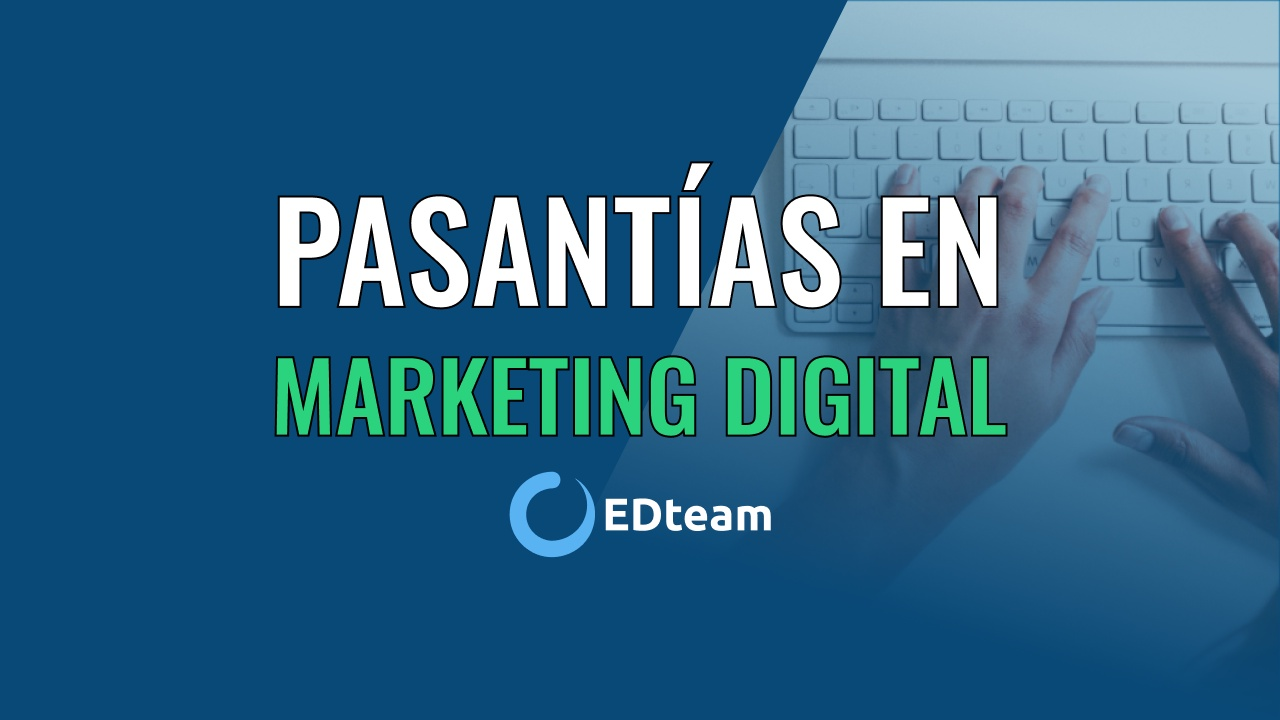Postula a la nueva pasantía en Marketing Digital de EDteam (Convocatoria cerrada)