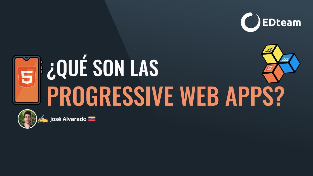 ¿Qué son las Progressive Web Apps?