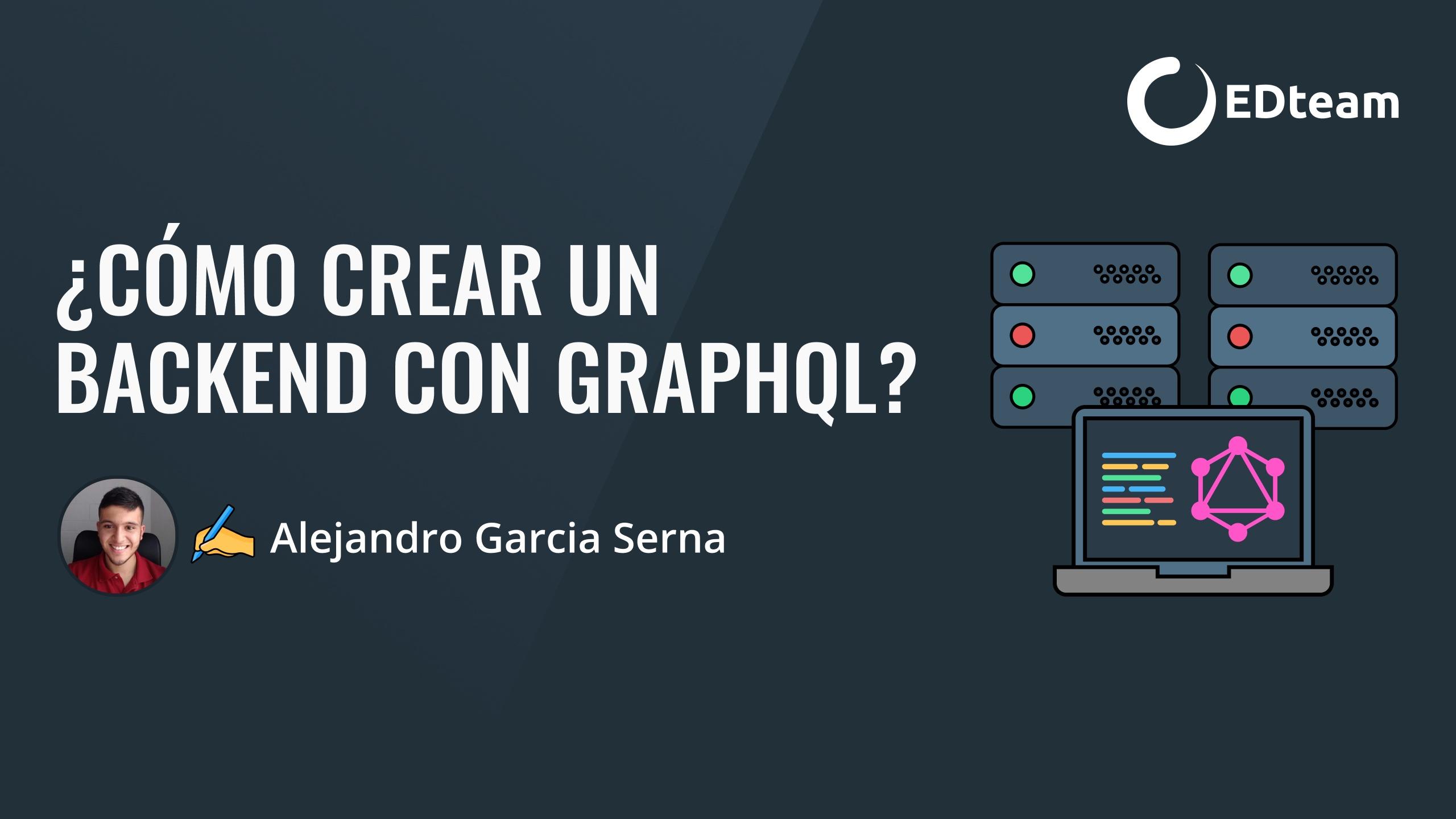 ¿Cómo crear un backend con GraphQL?