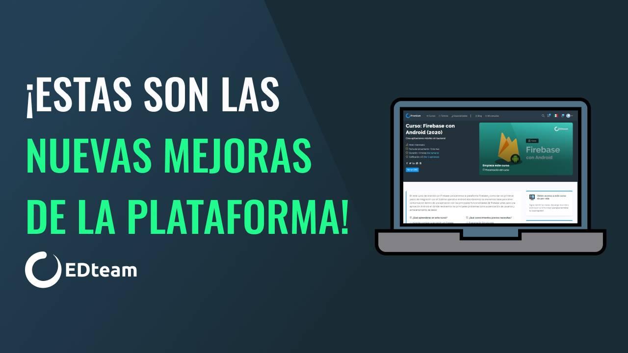 ¡🔥 Estas son las nuevas mejoras de la plataforma!