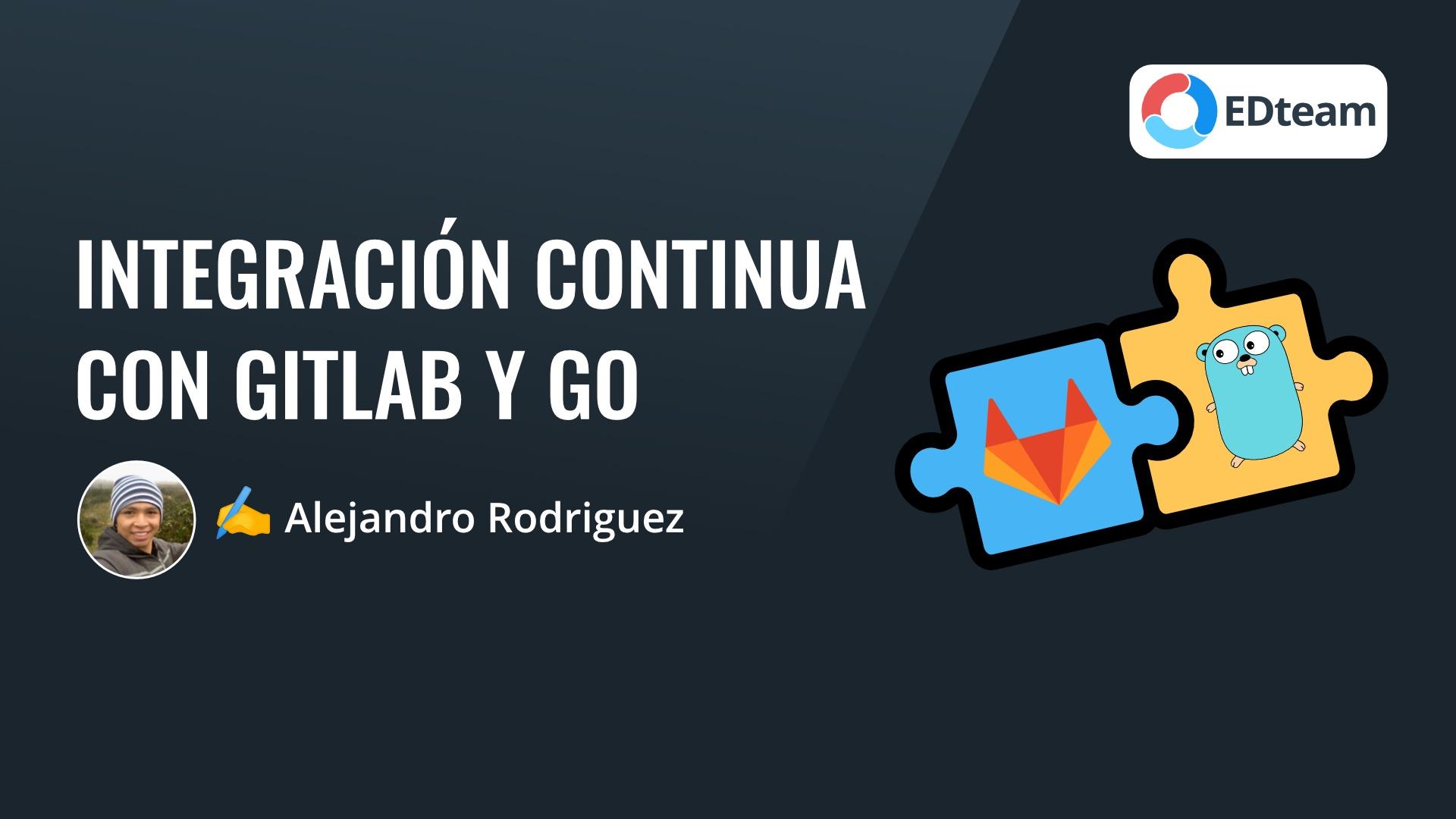 Integración continua con GitLab y Go