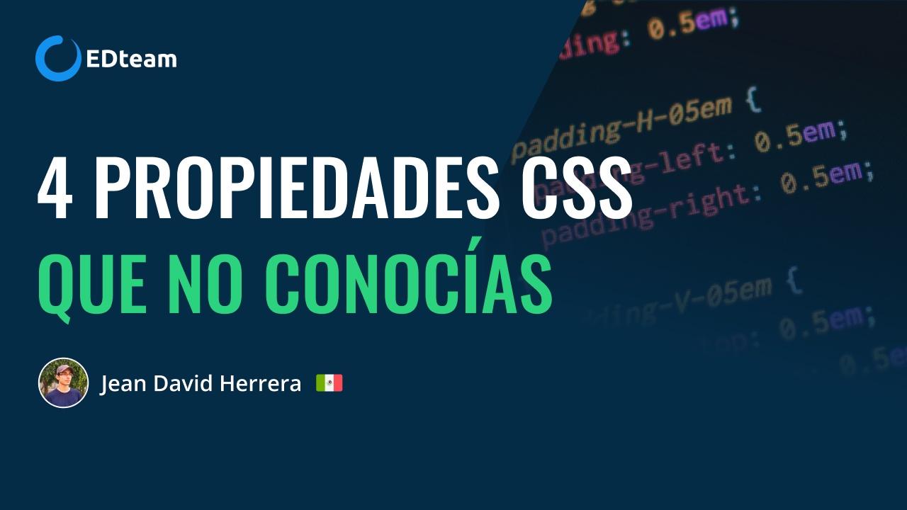 4 Propiedades CSS que no conocías