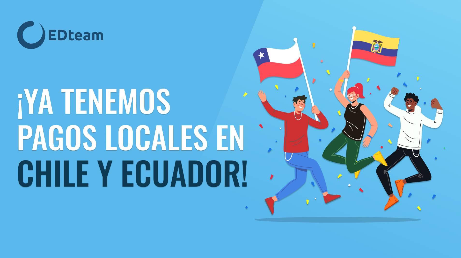 ¡Los pagos locales llegaron a Chile y Ecuador!