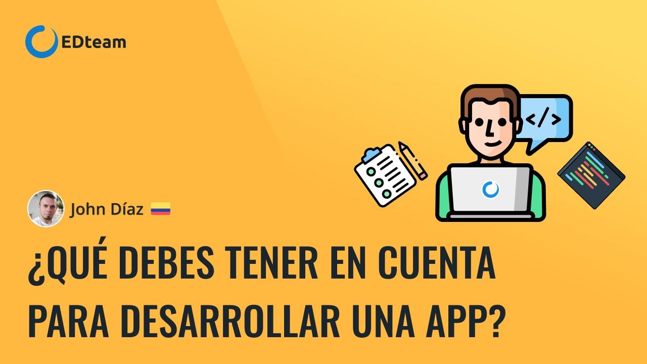 ¿Qué debes tener en cuenta para desarrollar un app?