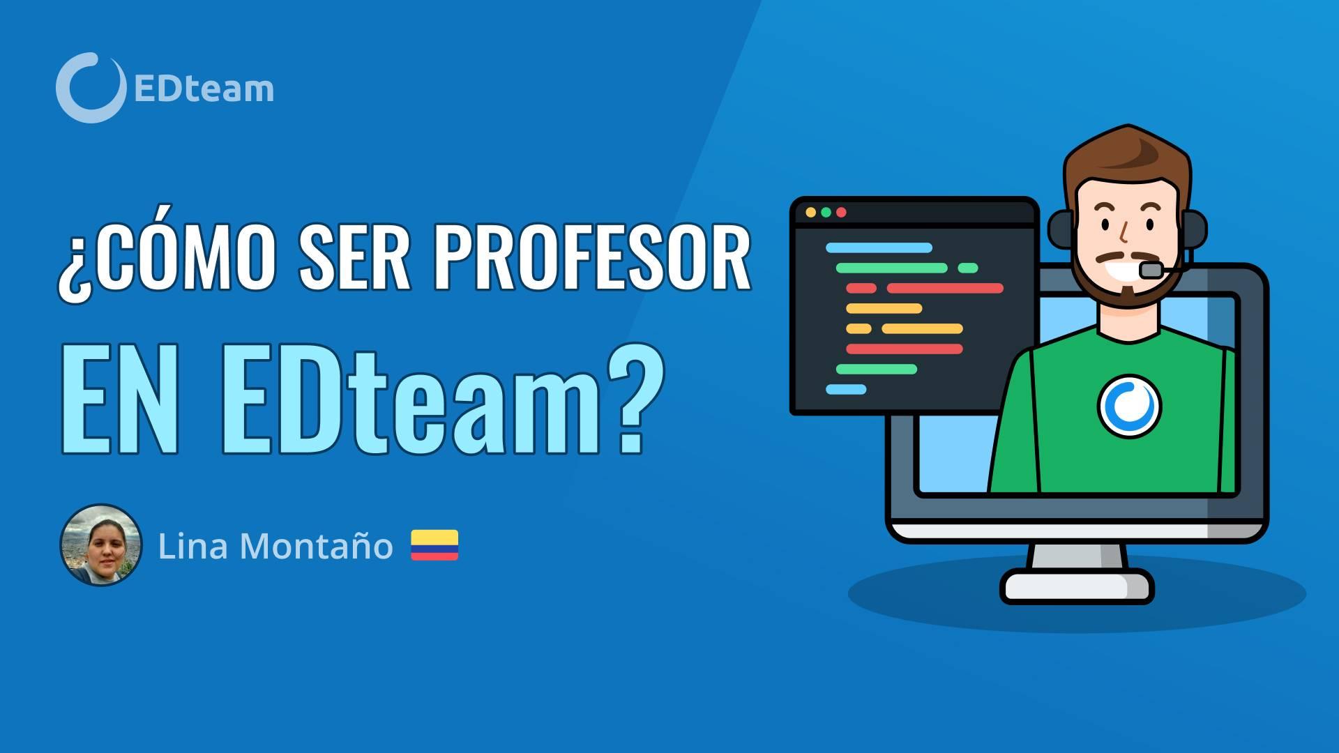 ¿Cómo ser profesor en EDteam?