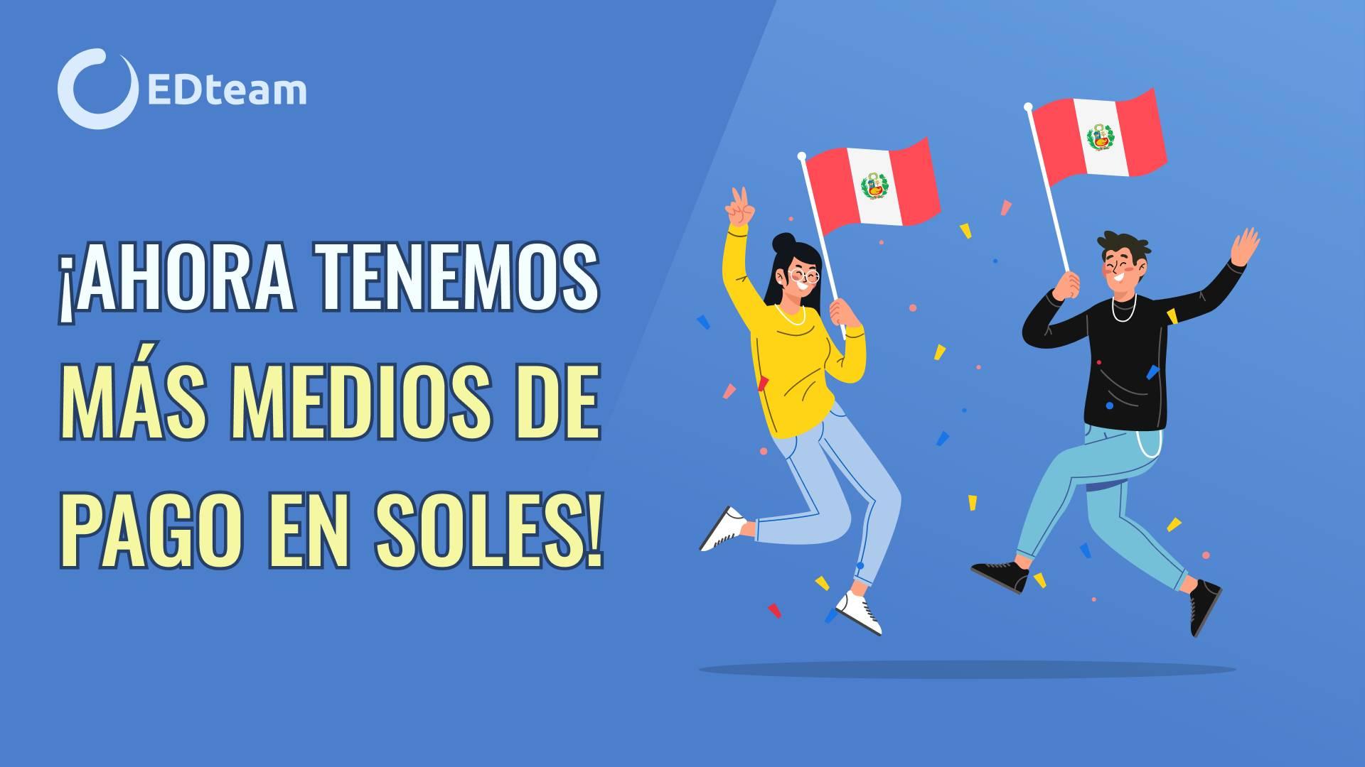 Amigos de Perú, ¡ahora pueden pagar su educación en EDteam con soles y sin tarjeta!