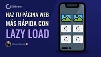 Haz tu página web más rápida con Lazy Load