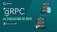 gRPC La evolución de REST