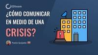 ¿Cómo comunicar en medio de una crisis?