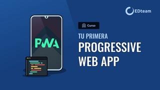 Tu primera Progressive Web App (PWA)