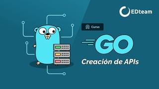 Creando APIs  con Go
