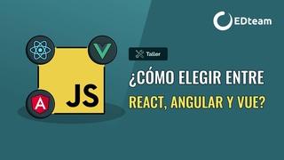 ¿Cómo elegir entre React, Angular y Vue?