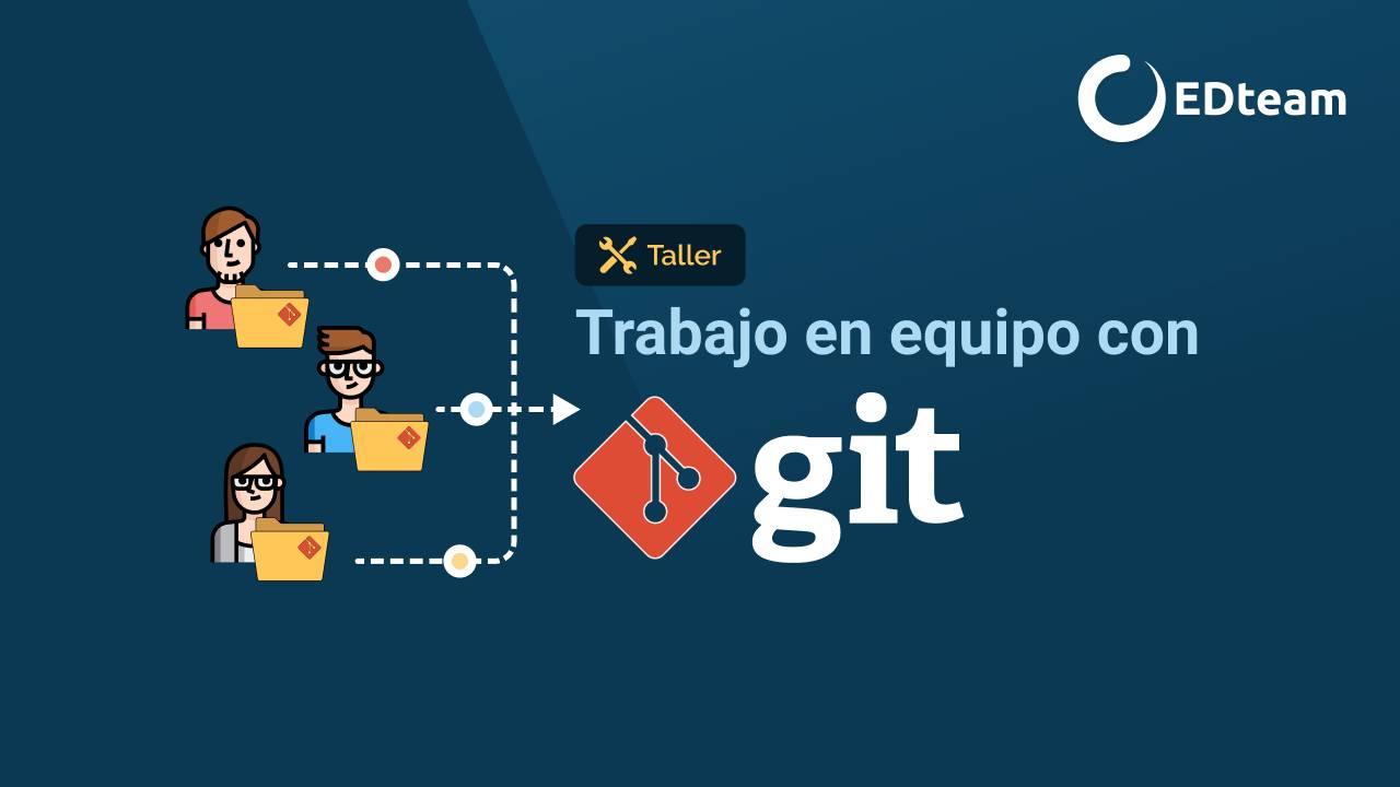 Flujo de trabajo en equipo con Git