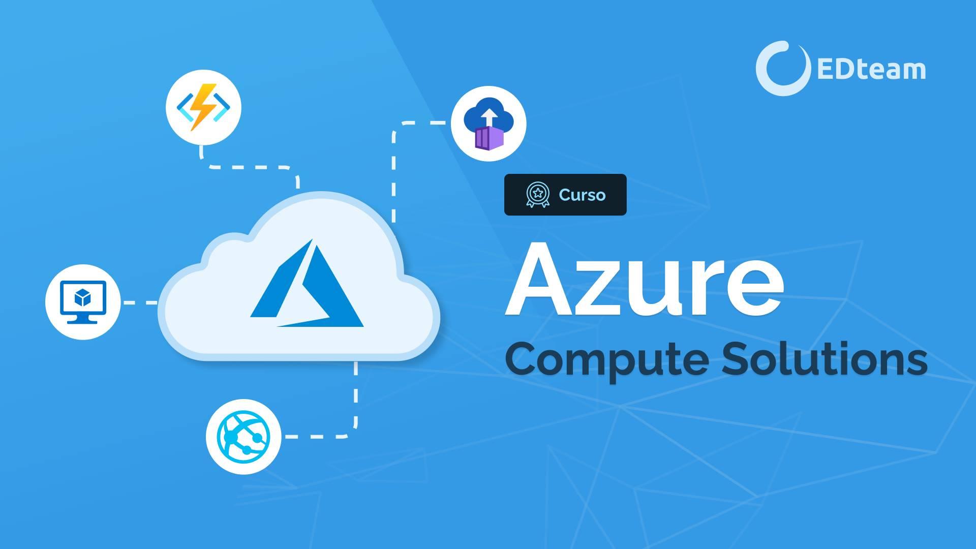 Azure Compute Solutions