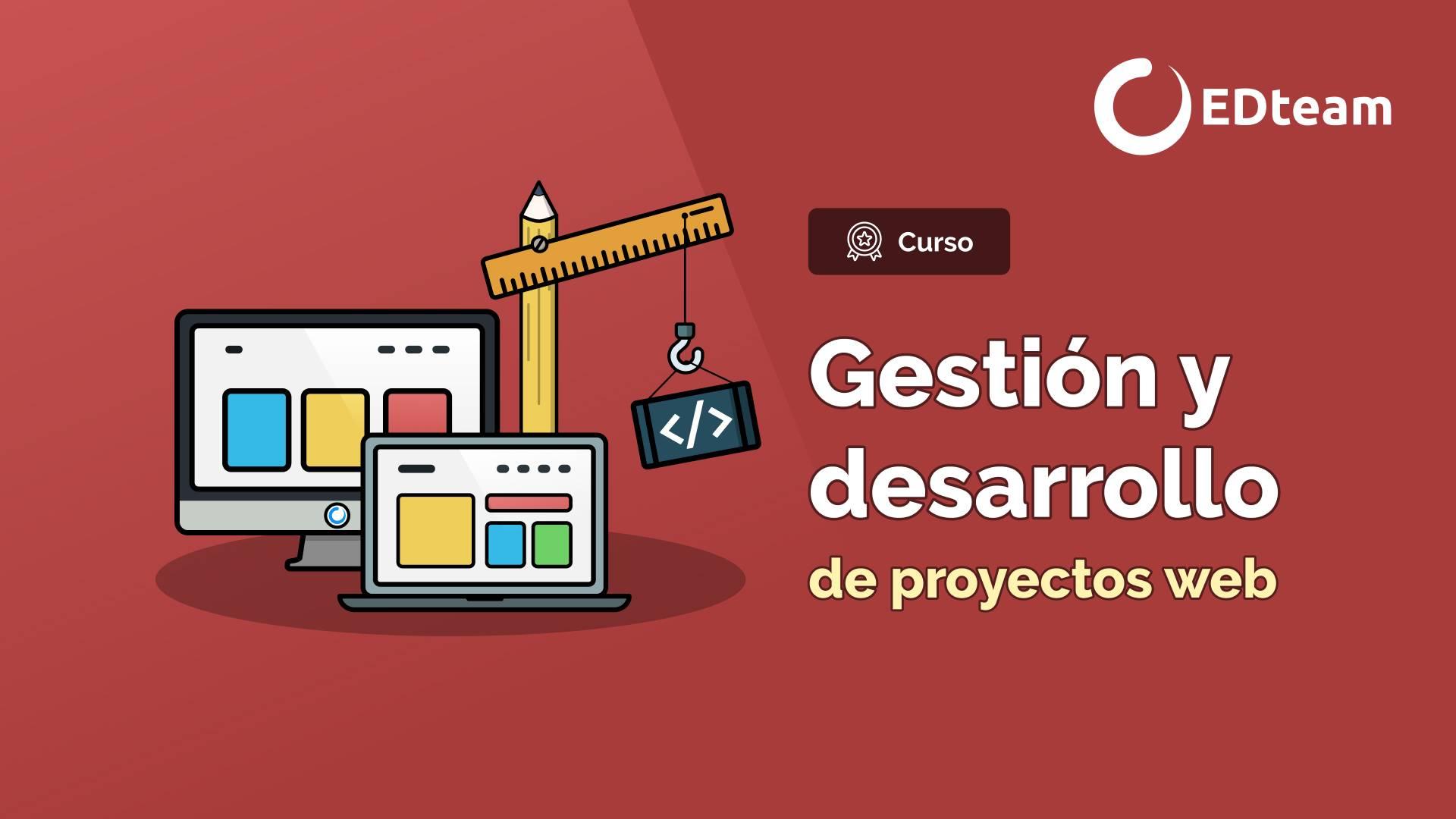 Gestión y Desarrollo de Proyectos web
