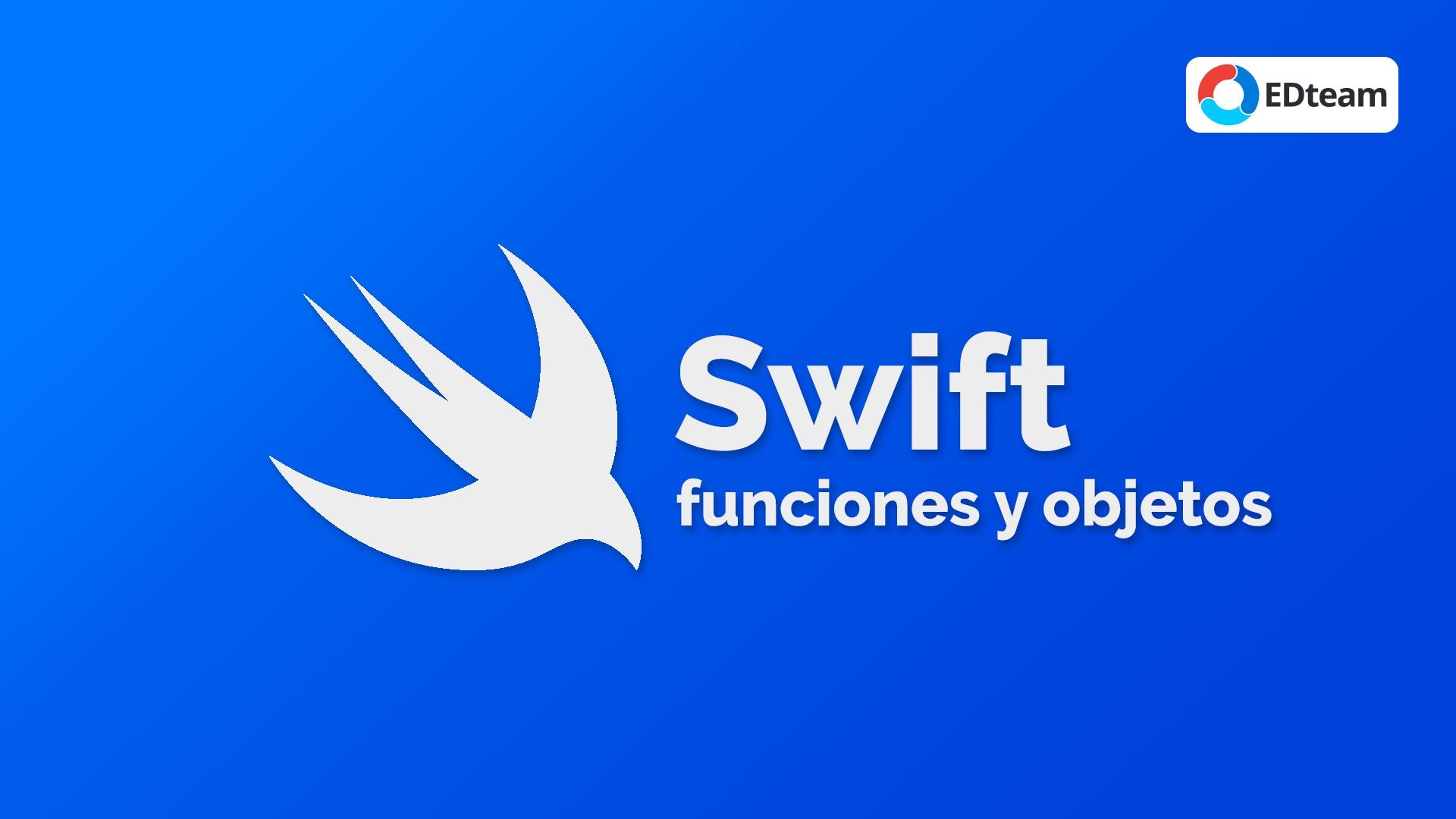 Funciones y Objetos en Swift