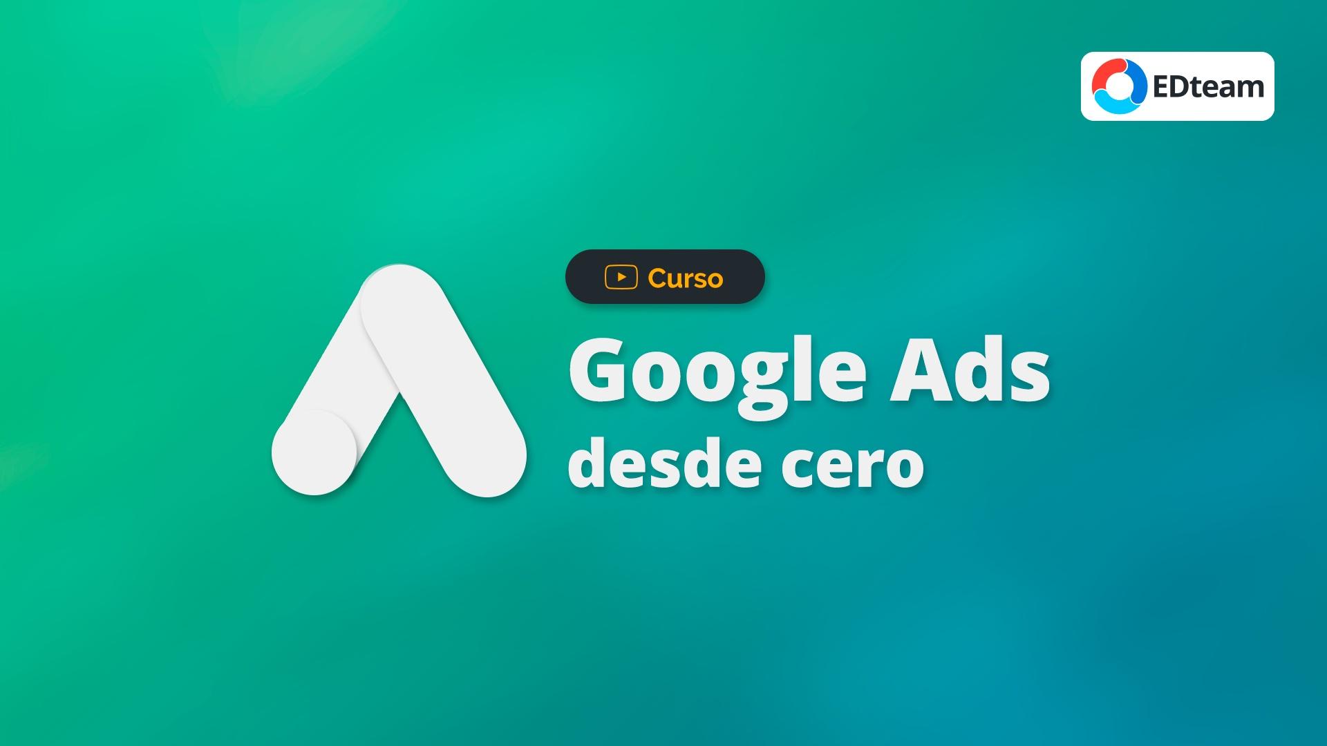 Google Ads Desde Cero