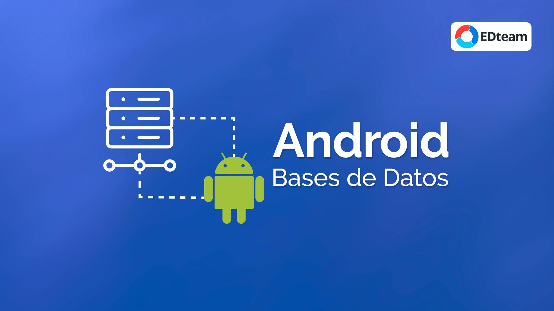 Android Bases de datos