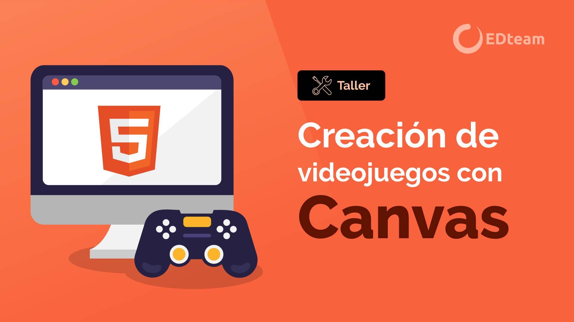Creación de videojuegos con Canvas