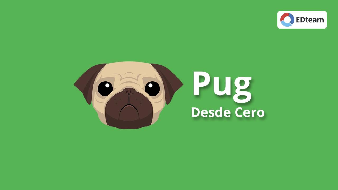 Pug desde cero