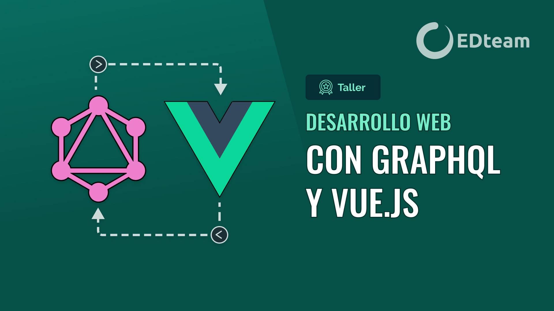 Desarrollo web con GraphQL y Vue.js