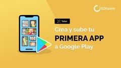 Crea y sube tu primera app a Google Play