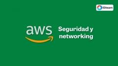 Seguridad y networking en AWS