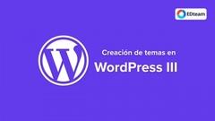 Creación de temas en Wordpress III (2018)