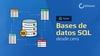 Bases de datos SQL desde cero