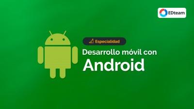 Desarrollo móvil con Android