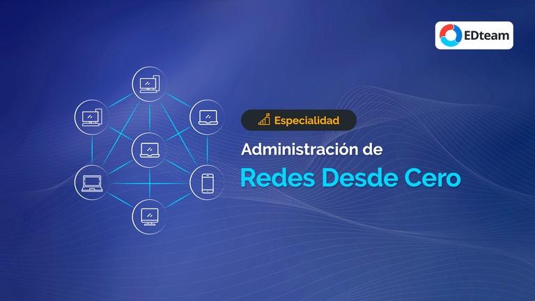 Administración de Redes Desde Cero
