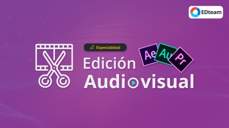 Especialidad: Edición Audiovisual
